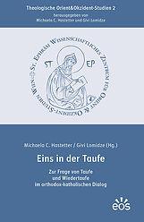 Eins in der Taufe - Zur Frage von Taufe und Wiedertaufe im orthodox-katholischen Dialog
