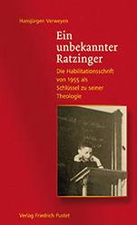 Ein unbekannter Ratzinger. Die Habilitationsschrift von 1955 als Schlüssel zu seiner Theologie.