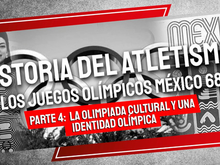 Historia del Atletismo los Juegos Olímpicos México 68 - Parte IV Sección 2