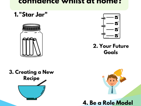 How do I support my child's confidence whilst at home?