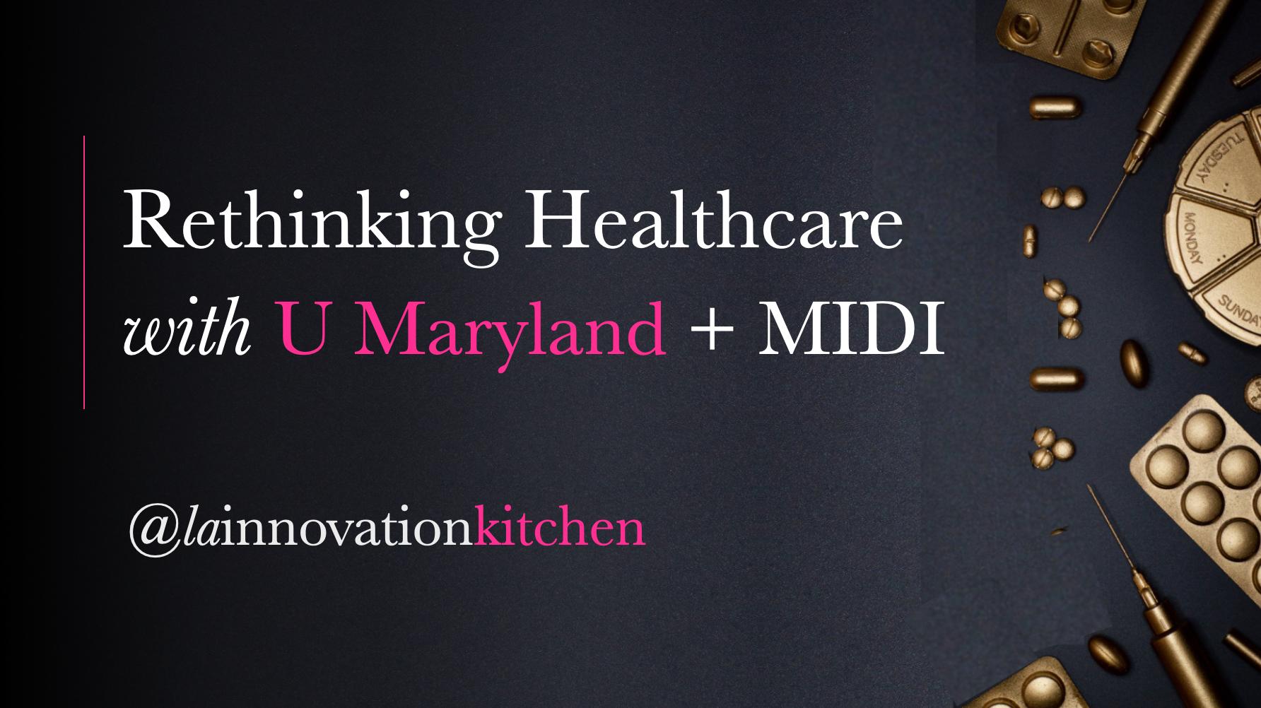 Rethinking Healthcare with U Maryland + MIDI