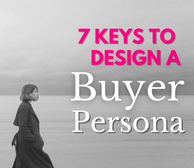 7 Keys to Design a Buyer Persona
