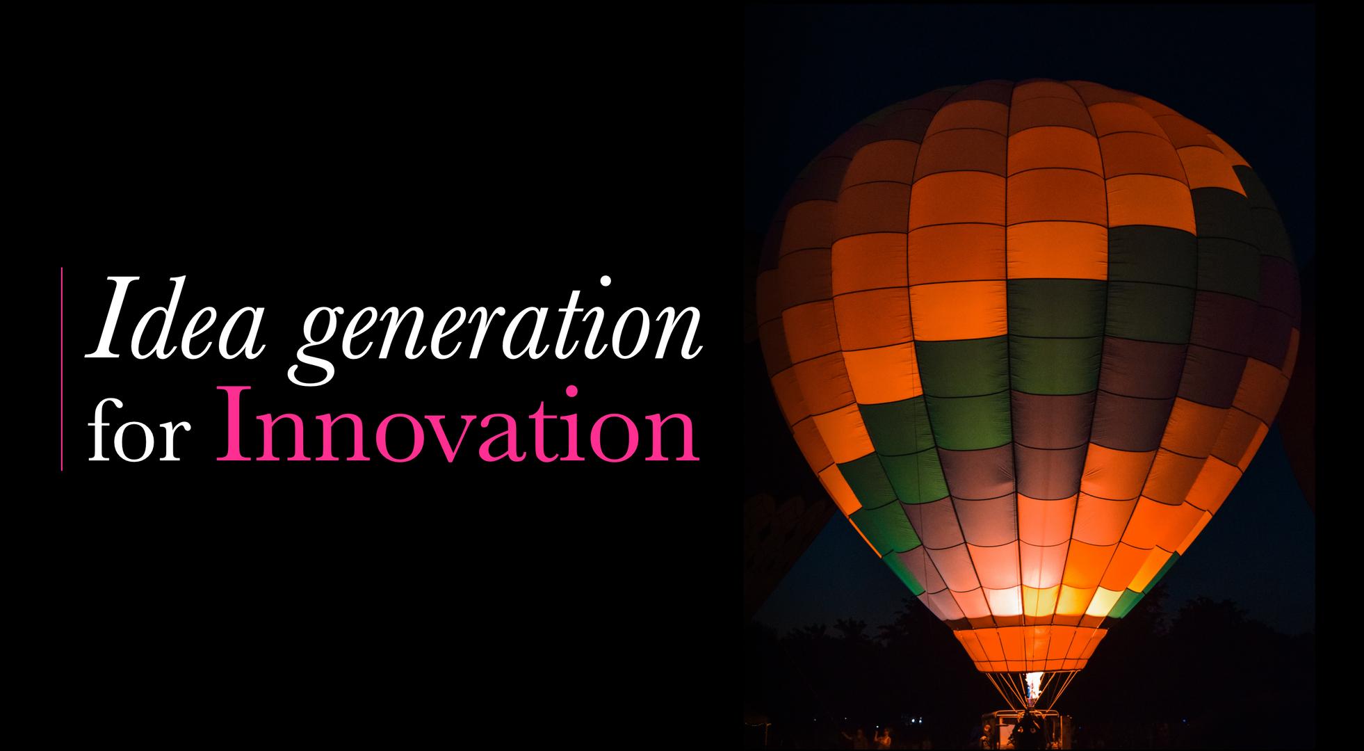 Idea Generation for Innovation
