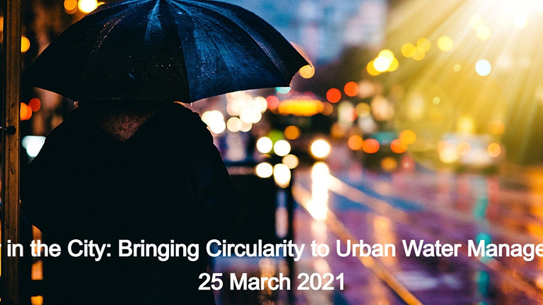 Water in the City: Bringing Circularity to Urban Water Management
