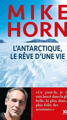 L'Antarctique, le rêve d'une vie -Mike Horn