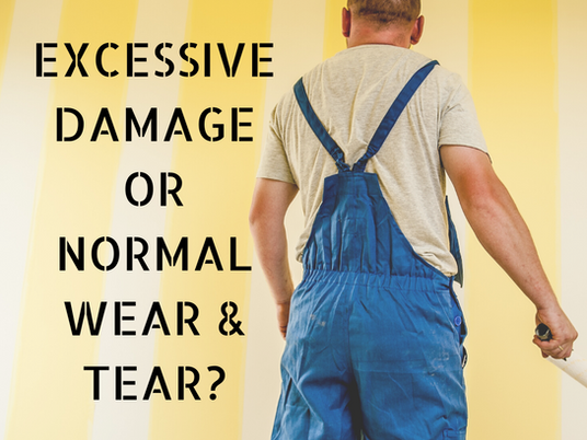 Excessive Damage or Normal Wear & Tear?