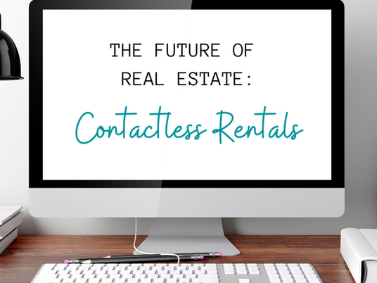 The Future of Real Estate : Contactless Rentals ?
