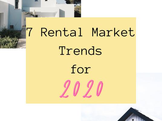 7 Rental Market Trends for 2020