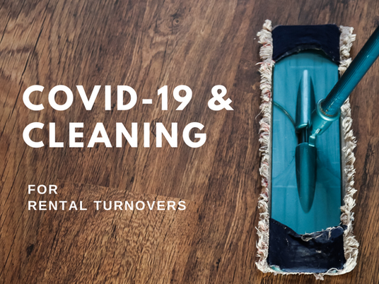 Covid-19 & Cleaning - Rental Turnovers