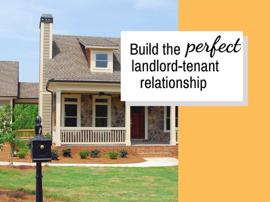 Build the Perfect Landlord-Tenant Relationship!