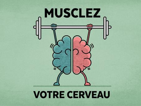 Muscler votre cerveau!