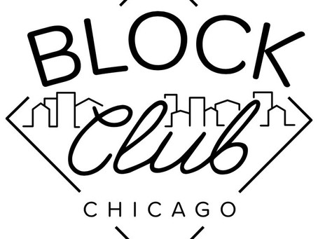 Local Journalism needs your support! Kickstarter Campaign for Block Club Chicago.
