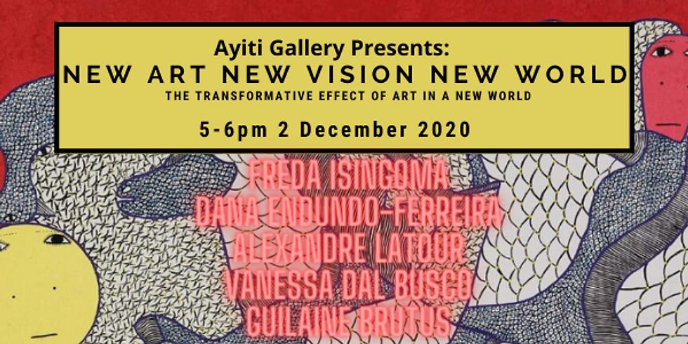 NEW ART, NEW VISION, NEW WORLD