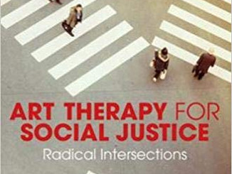 Book Review: Art Therapy for Social Justice: Radical Intersections edited by Savneet K. Talwar (2019
