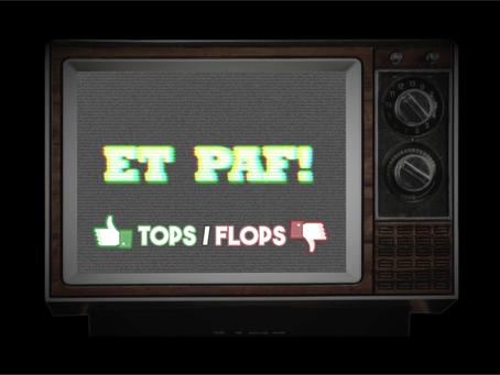 LES TOPS & FLOPS (SEMAINE 7)