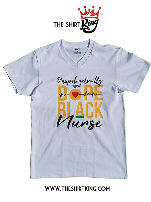 Unapologetically Dope Black Nurse (No V-necks available))