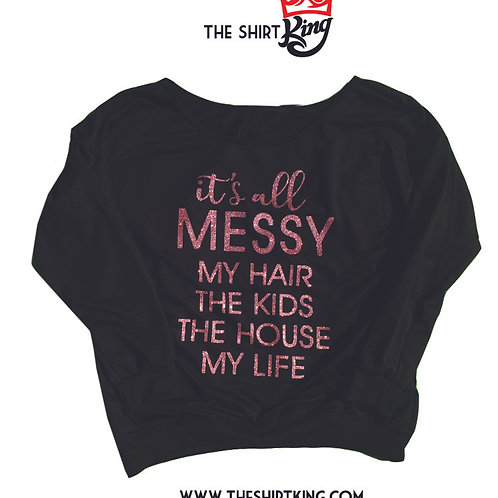 It's All MESSY - Glitter (Crew necks available only. Sweaters are Out of Stock.