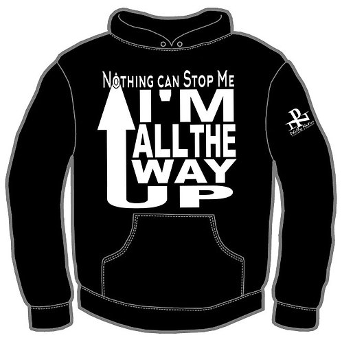 ALL THE WAY UP Hoody