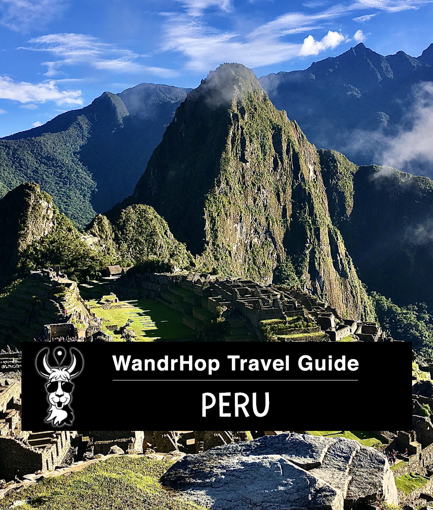 2020 Peru Travel Guide - Where To Go in Peru, What To Do, Where to Stay, What to Eat