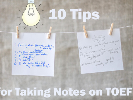 10 Tips for Taking Notes on TOEFL