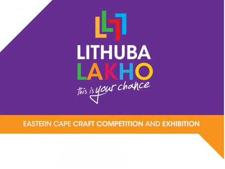 CALLING ALL ECAPE CRAFTERS: Submit your creation for Lithuba Lakho