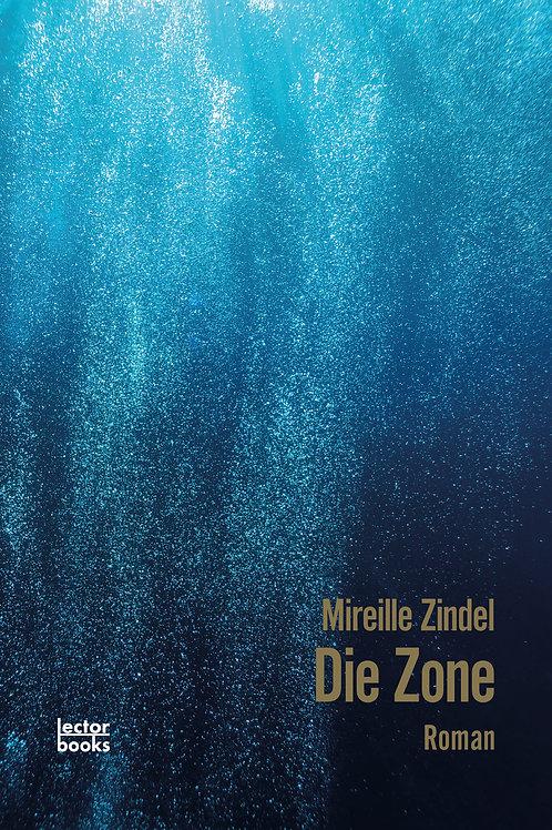 Mireille Zindel – Die Zone