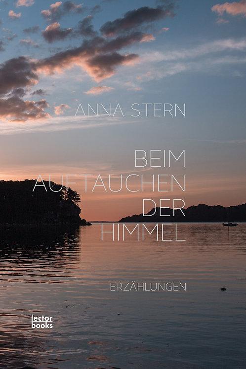 Stern, Anna – Beim Auftauchen der Himmel