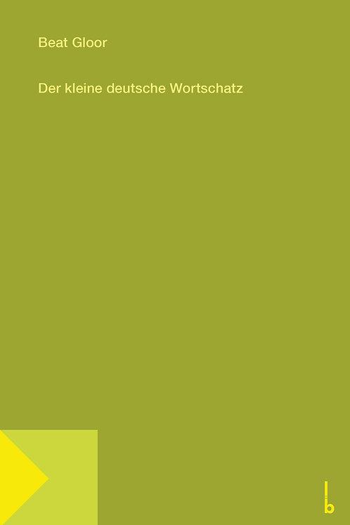 Gloor, Beat – Der kleine deutsche Wortschatz