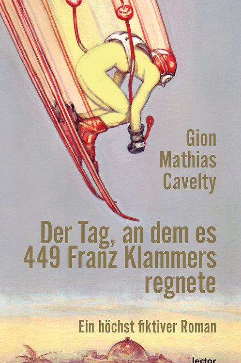 Cavelty, Gion Mathias – Der Tag, an dem es 449 Franz Klammers regnete