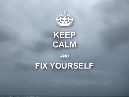 Keep Calm and Fix Yourself
