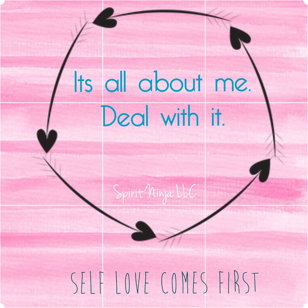 Self love - It's all about me