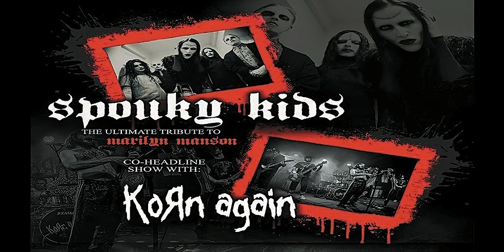 Spouky Kids - A Tribute to Marilyn Manson   Korn Again - A Tribute to Korn
