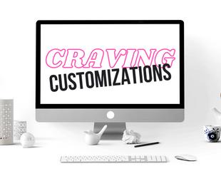 Craving Customization
