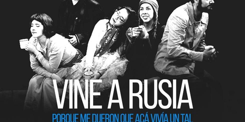 VINE A RUSIA PORQUE ME DIJERON QUE ACÁ VIVÍA UN TAL ANTÓN CHÉJOV*   1 de septiembre