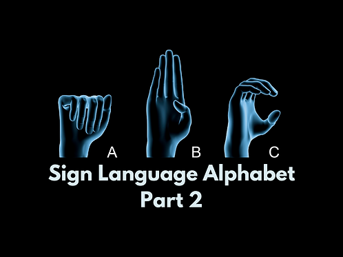 Sign Language Alphabet Part 2