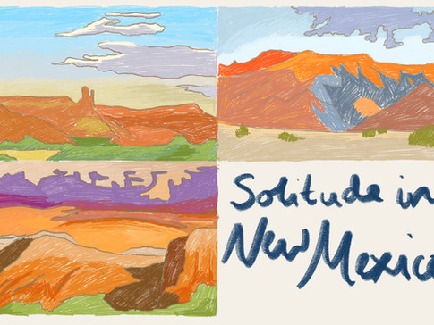Solitude in New Mexico: Female Artists who found themselves in the Desert