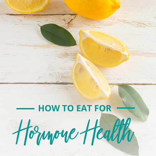 How to Eat for Hormone Health
