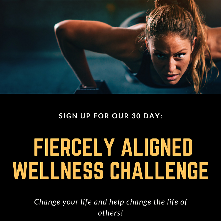 The 30 Day Fiercely Aligned Wellness Challenge