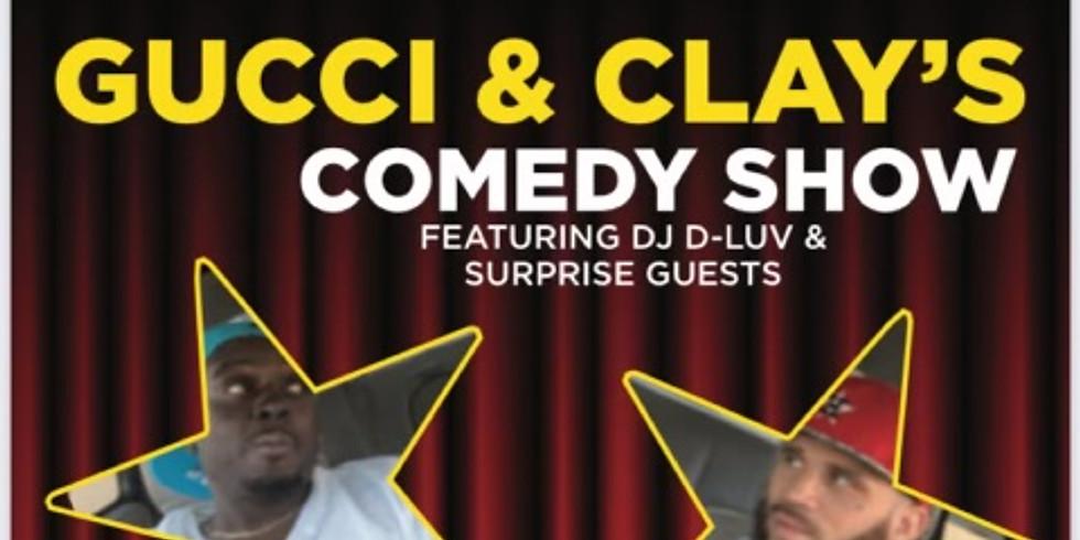 Gucci & Clay's Comedy Show