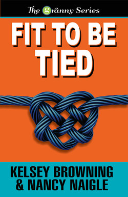 FIT TO BE TIED ~ The Granny Series