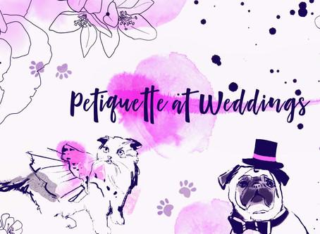 Petiquette at Weddings