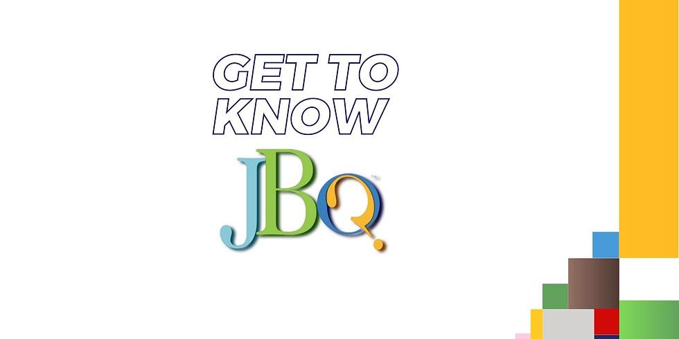 Get To Know JBQ