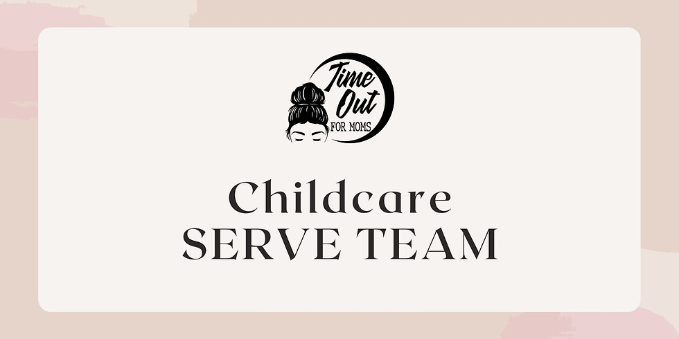 Time Out For Moms SERVE TEAM