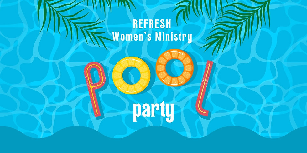 Refresh Women's Ministry Pool Party