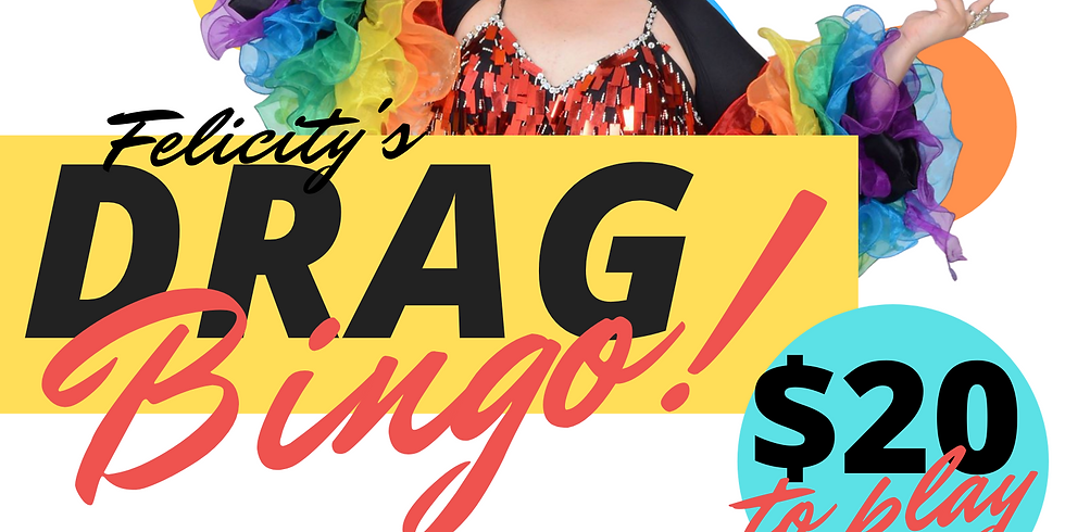 DRAG BINGO with Felicity Frockaccino