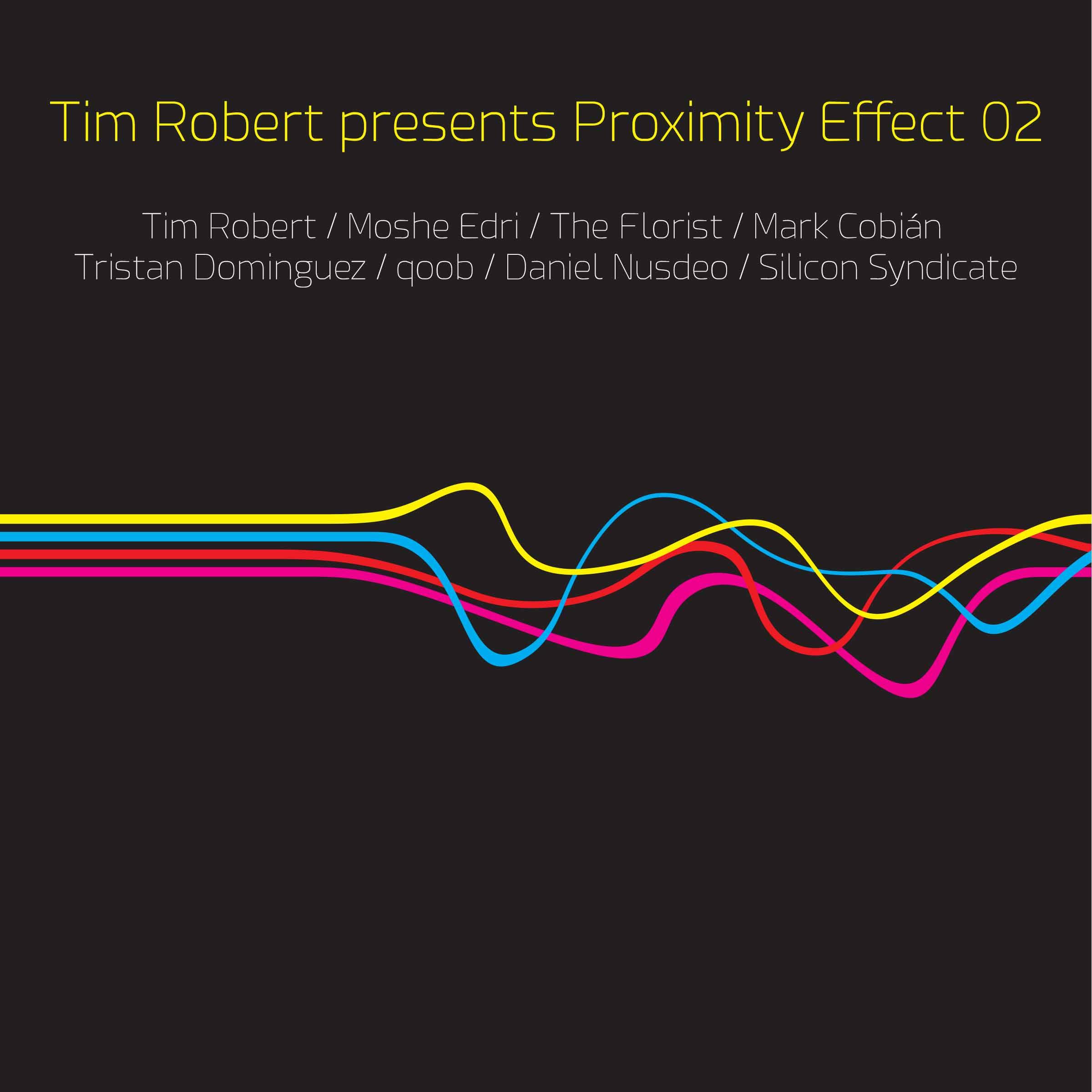 Tim Robert presents Proximity Effect