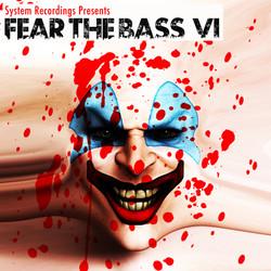 Fear The Bass VI