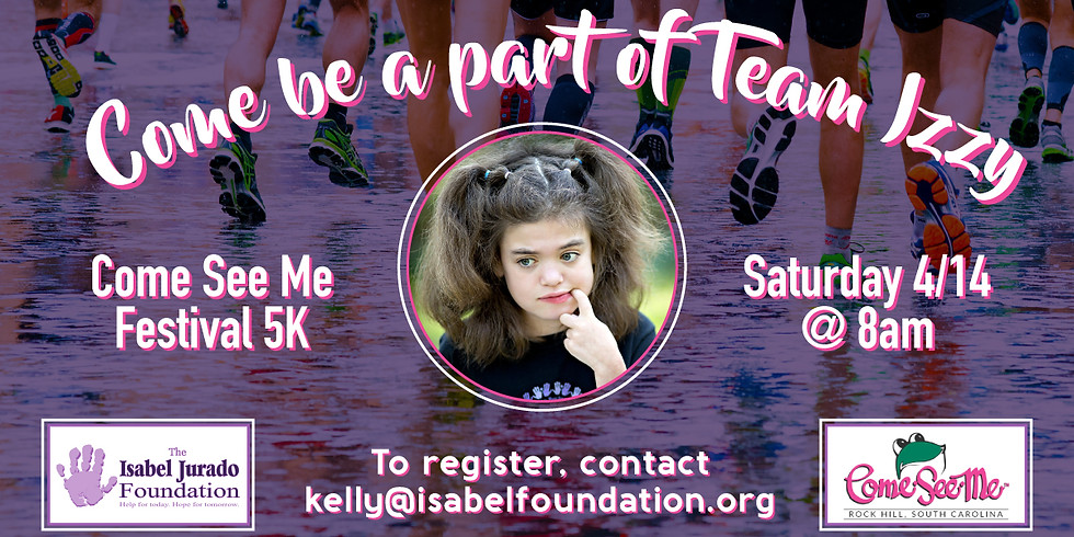 Come See Me 5k Race (Izzy's Team)