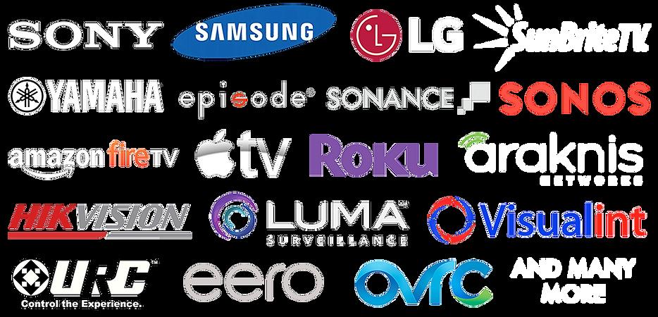 Sony,Samsung,LG,Sunbrite,Yamaha,Denon,Integra,Sonos,Amazon FireTV,AppleTV,Chromecast,Roku,Eero,Araknis,Engenius,Netgear,URC,Logitech,OVRC