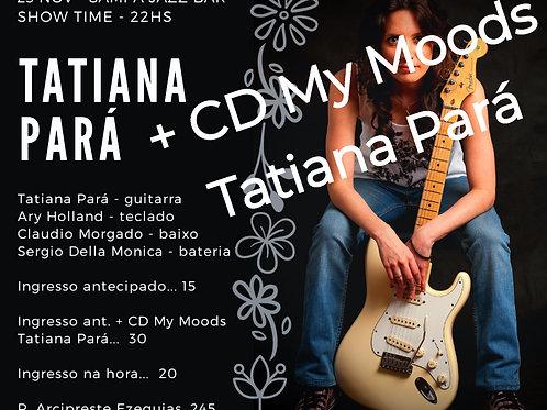 Individual para Show Tatiana Pará 23/11/2019 no Sampa Jazz Bar + CD My Moods